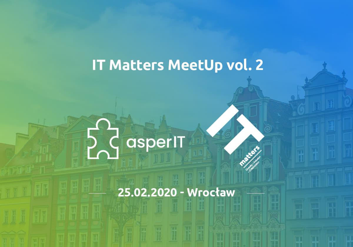 IT Matters MeetUp vol.2 we Wrocławiu!
